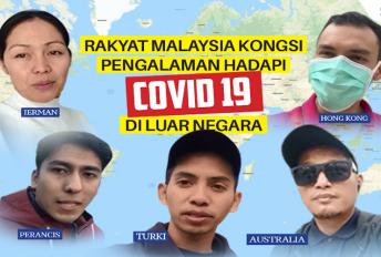 Pengalaman rakyat Malaysia di luar negara menghadapi wabak penyakit Covid-19