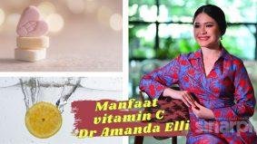 (VIDEO) Manfaat vitamin C- Dr Amanda Elli