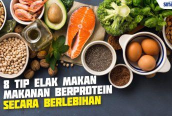 8 tip elak makan makanan berprotein secara berlebihan